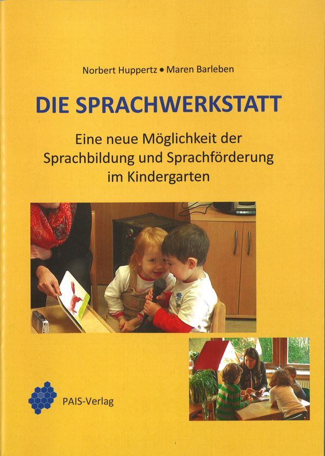 Die Sprachwerkstatt, Sprachbildung und Sprachförderung im Kindergarten