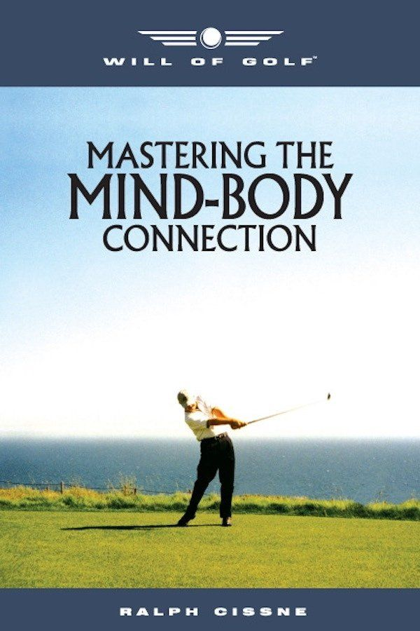 Will of Golf - Mastering the MIND-BODY Connection