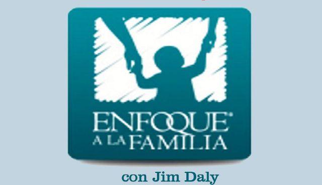 ENFOQUE A LA FAMILIA con Jim Daly