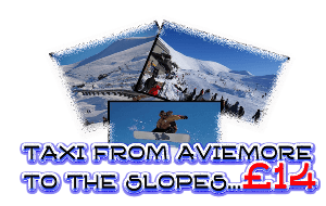 Taxi form Aviemore to the slopes £14