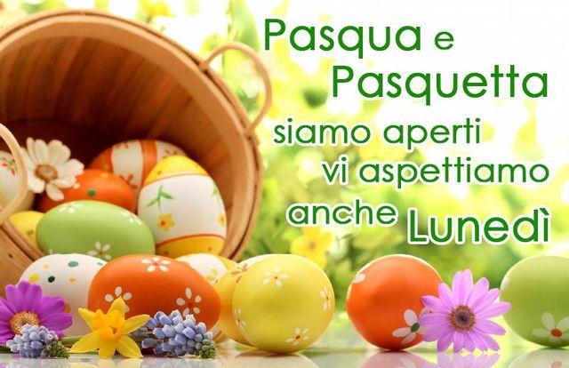 Aperti a Pasqua e Pasquetta