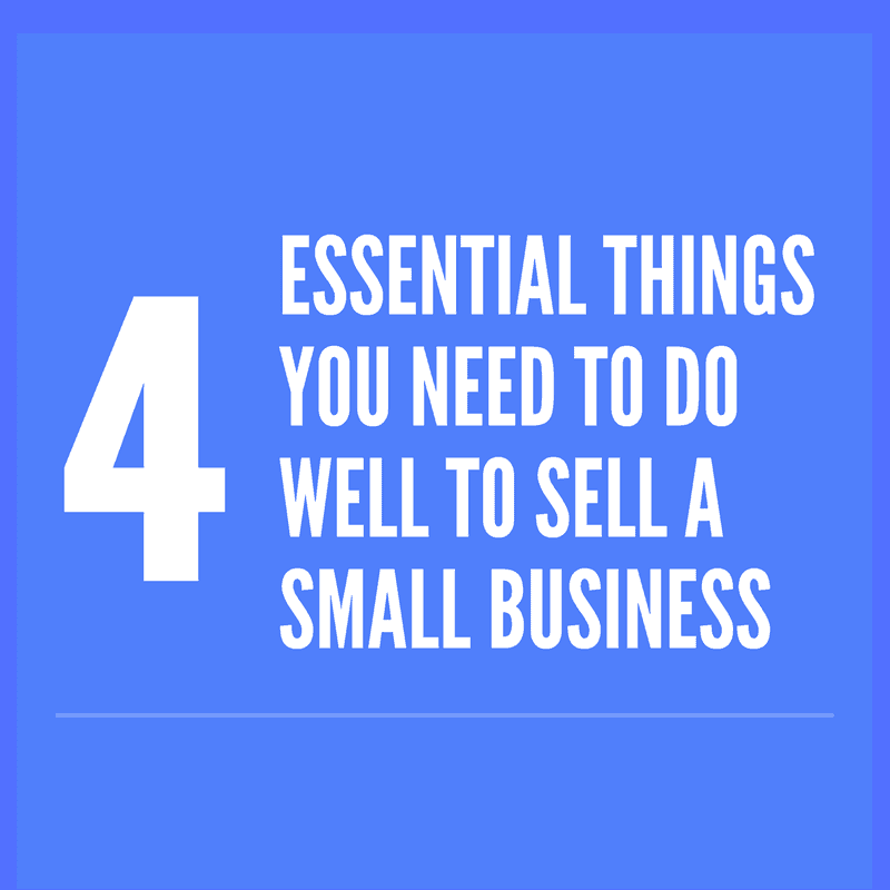 4 Critical Things To Sell A Business - Infographic