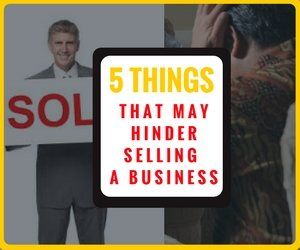 Things That May Hinder Selling A Business