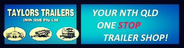 Taylors Trailers Cairns - Your Nth Qld One Stop Trailer Shop!