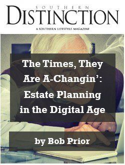 THE TIMES, THEY ARE A-CHANGIN': ESTATE PLANNING IN THE DIGITAL AGE