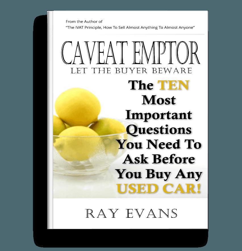 Caveat Emptor - Let The Buyer Beware