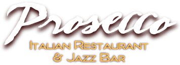 Prosecco Italian Restaurant & Jazz Bar