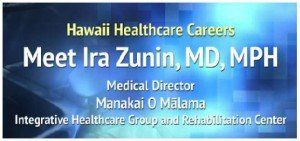 Hawaii Healthcare careers, Meet Ira Zunin, MD, MPH text with blue tiled background and white border