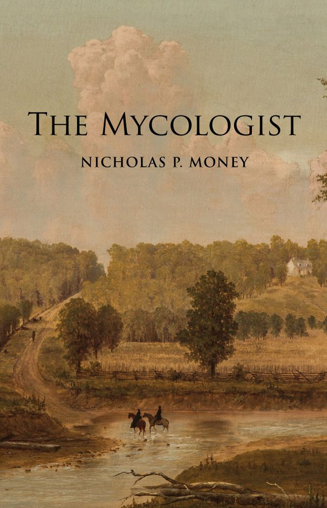 The Mycologist: The Diary of Bartholomew Leach, Professor of Natural Philosophy