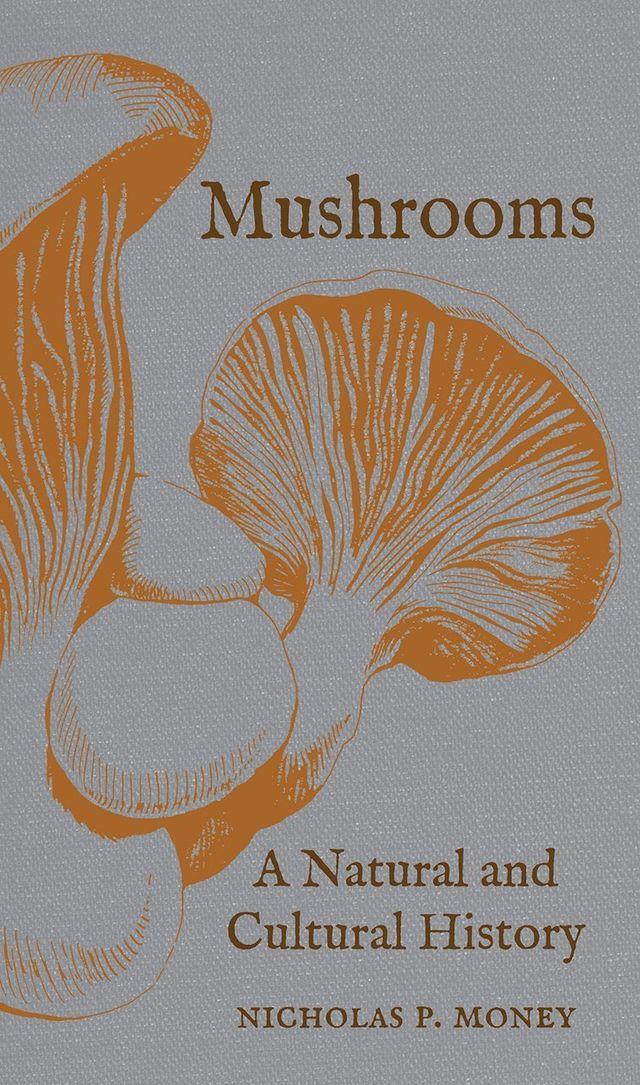 Mushrooms: A Natural and Cultural History