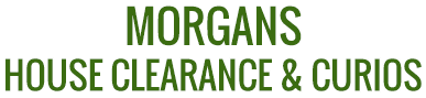 Morgans House Clearance & Curios