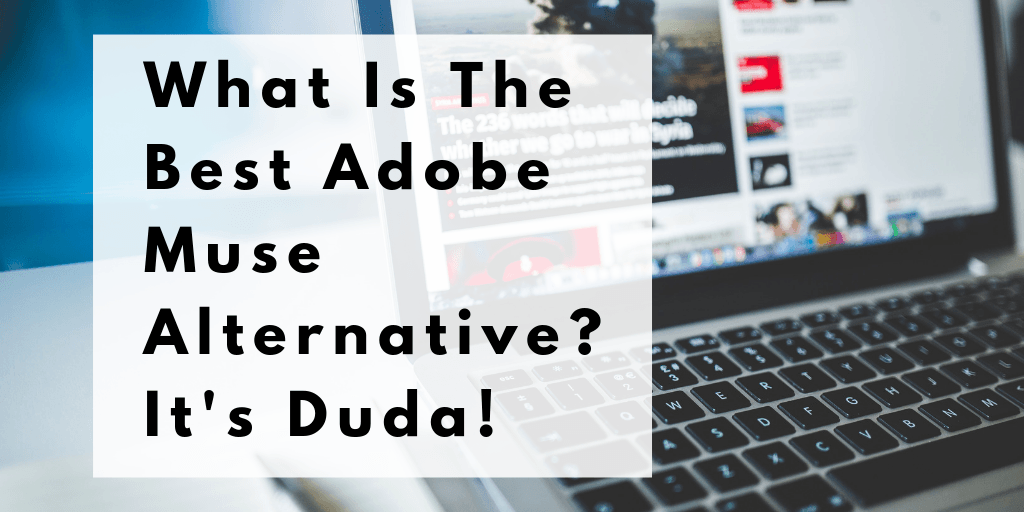 What Is The Best Adobe Muse Alternative? It's Duda!