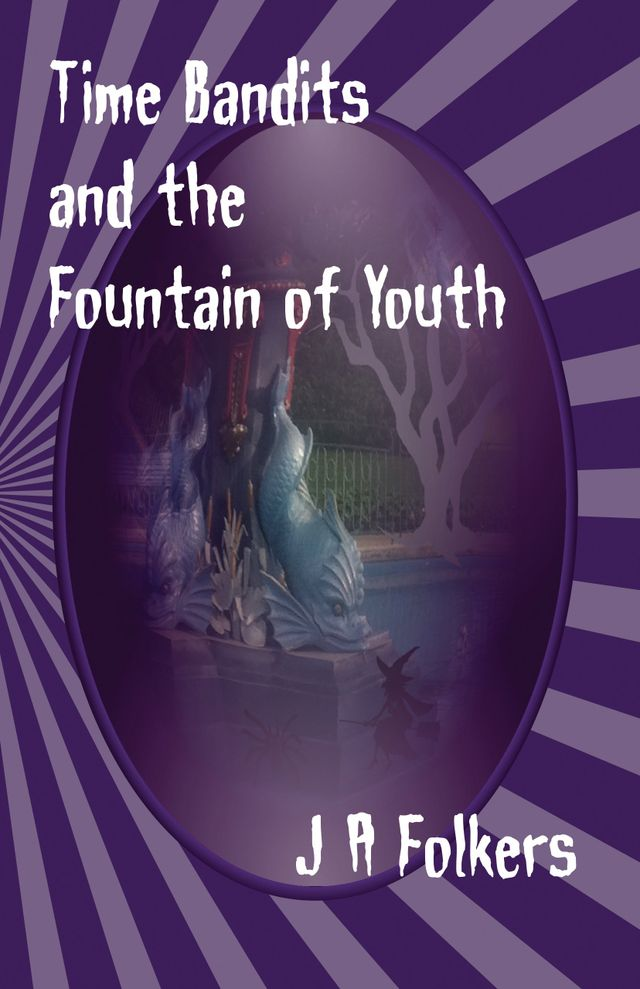 Time Bandits and the Fountain of Youth  cover page