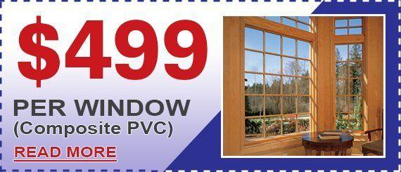 $499 Per Window (Composite PVC) Promotion