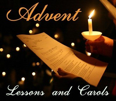 Advent lessons and Carols Sunday December 11