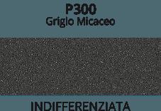 P300 Grigio Micaceo - indifferenziata