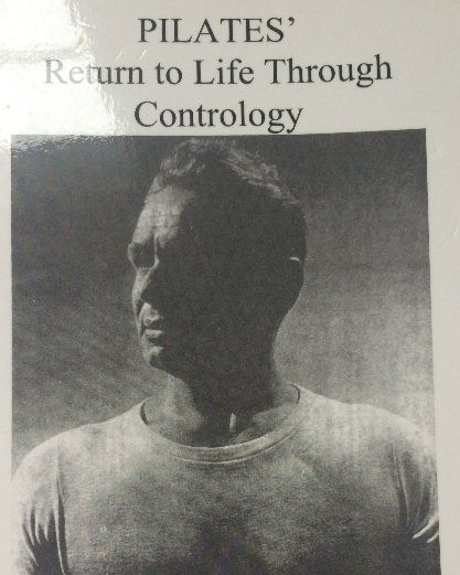 Joseph Pilates, founder of Pilates, book Return to Life Through Contrology