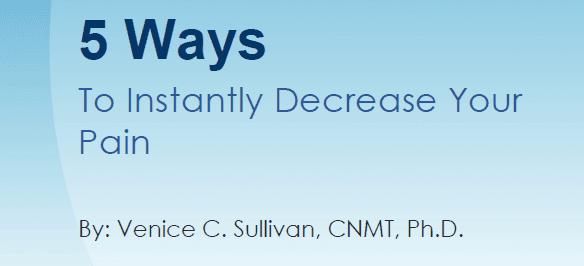 5 ways instantly decrease pain venice sullivan