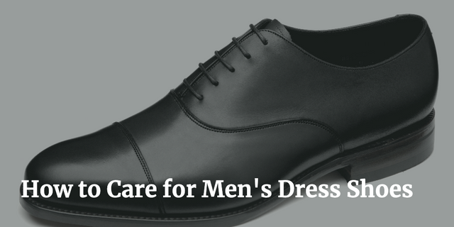 first look best sale 100% authenticated How to Care for Men's Dress Shoes