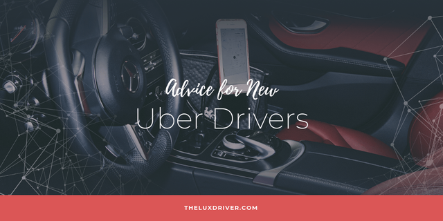 Advice Every New Uber Driver Needs To Know