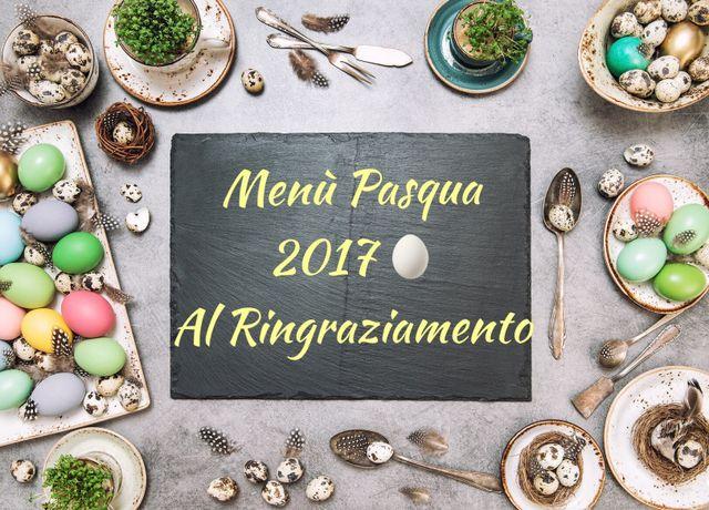 Menu Pasqua 2017 Al Ringraziamento