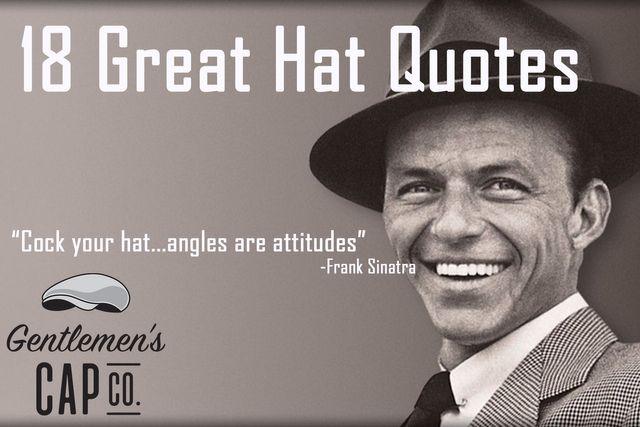 18 Great Hat Quotes Gentlemenscapcocom