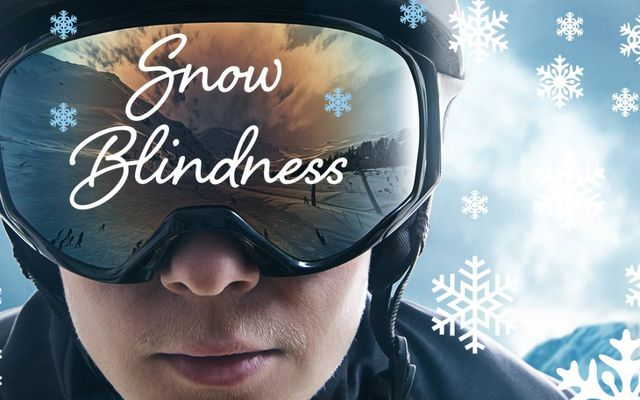 c3b36ffd89 Protecting Your Eyes From Snow Blindness