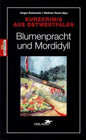 Blumenpracht und Mordidyll - Kurzkrimi Jürgen Siegmann