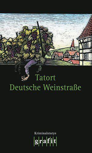 Tatort Deutsche Weinstraße Kurzkrimi Jürgen Siegmann