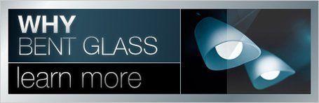 弯曲的玻璃 - 为什么弯曲玻璃