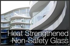 Heat Strengthened Non-Safety Glass