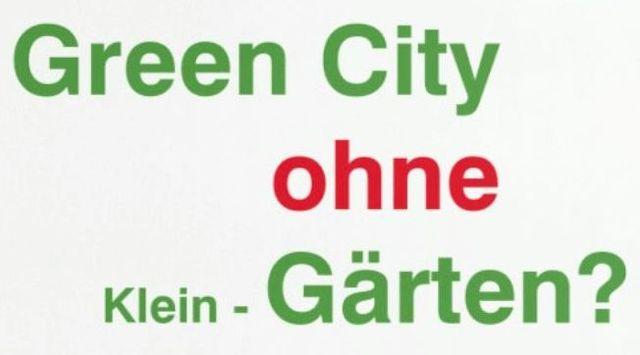 Green City ohne Gärten?