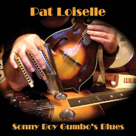 Pat Loiselle Sonny Boy Gumbo Blues