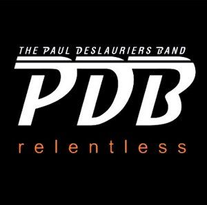Paul Deslauriers Band Relentless