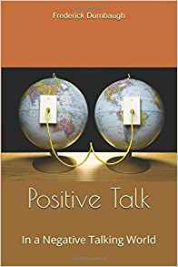 Positive talk in a negative talking world