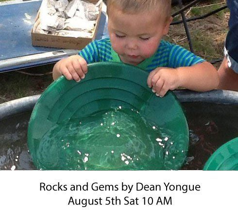 Rocks and Gems by Dean Yongue August 5th Sat 10 AM