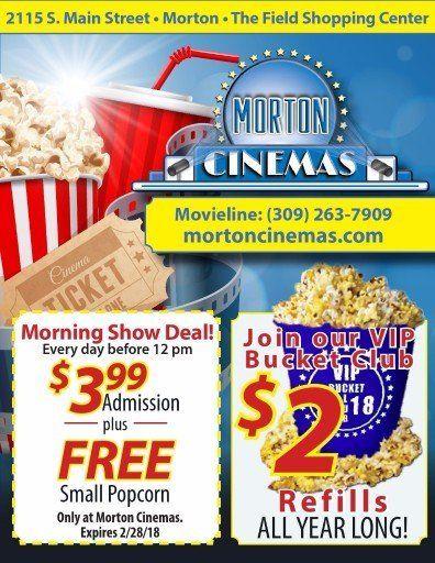 Morton Cinemas #43.99 admission and free popcorn, $2 popcorn bucket refills coupons Morton, IL