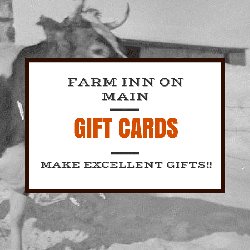 Farm Inn On Main Gift Cards are available