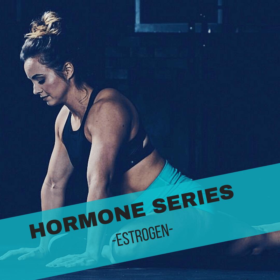Hormone Series- Estrogen