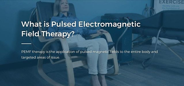 PULSED ELECTRONICMAGNETIC FIELD THERAPY