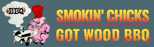 SMOKIN CHICKS GOT WOOD BBQ logo
