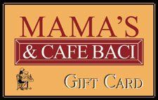 Mama's & Cafe Baci Gift Card
