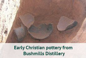 Early Christian pottery from Bushmills Distillery