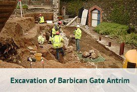 Excavation of Barbican Gate Antrim