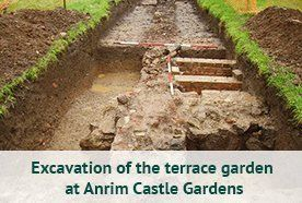 Excavation of the terrace garden at Anrim Castle Gardens