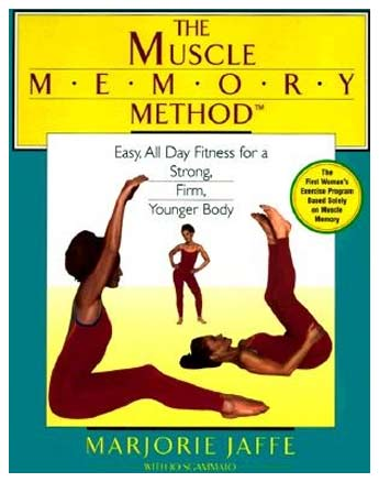 The Muscle Memory Method Book by Marjorie Jaffe