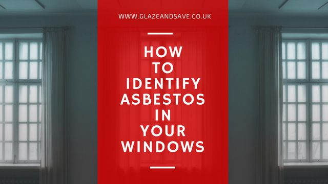 How to Identify Asbestos in your Windows | Glaze & Save