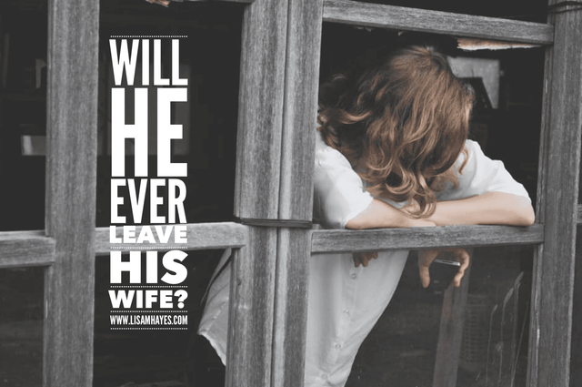 Will He Ever Leave His Wife?