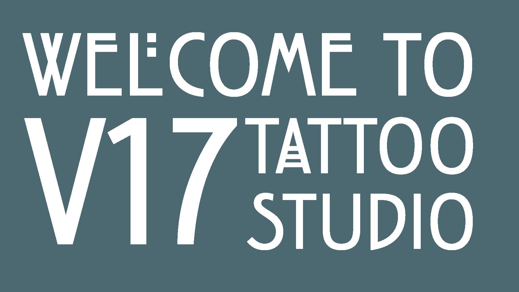 WELCOME TO V17 TATTOO STUDIO