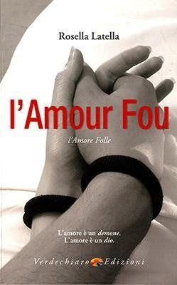 libro di Rosella Latella intitolato l'Amour Fou